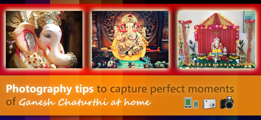 Photography tips to capture perfect moments of Ganesh Chaturthi